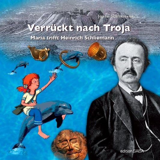"""Das Kinderbuch """"Verrückt nach Troja"""" von Joana Schliemann. Das Buch ist im Buchhandel und im Neuen Museum erhältlich."""
